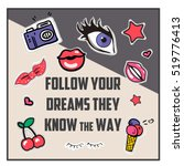 follow your dreams they know... | Shutterstock .eps vector #519776413