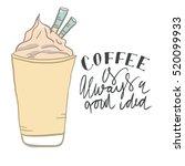 coffee hand lettering design...   Shutterstock .eps vector #520099933