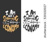 i am not a shopaholic  i am... | Shutterstock .eps vector #520102027