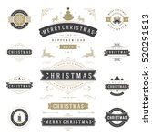 Christmas Labels and Badges Vector Design Elements Set. Merry Christmas and Holidays Wishes Retro Typography Decoration objects and symbols, vintage ornaments. | Shutterstock vector #520291813