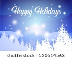 happy holidays winter mountain... | Shutterstock .eps vector #520514563