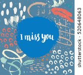 hand drawn phrase i miss you....   Shutterstock .eps vector #520648063