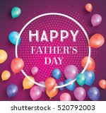 happy fathers day card with... | Shutterstock . vector #520792003