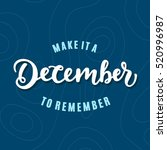 make it a december to remember. ... | Shutterstock .eps vector #520996987