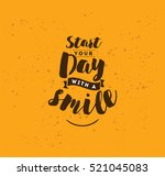 start your day with a smile.... | Shutterstock .eps vector #521045083