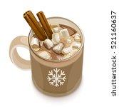 hot chocolate. decorative... | Shutterstock .eps vector #521160637