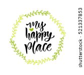 my happy place. hand drawn... | Shutterstock .eps vector #521337853