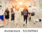 blurred of people walking in... | Shutterstock . vector #521569063