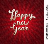 happy new year red greeting... | Shutterstock .eps vector #521633053