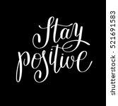 stay positive handwritten... | Shutterstock .eps vector #521691583