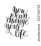 you can change your life black... | Shutterstock . vector #521734723
