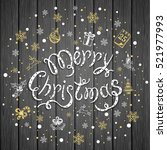 merry christmas with snowflakes ... | Shutterstock . vector #521977993