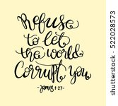 refuse to let the world corrupt ... | Shutterstock .eps vector #522028573