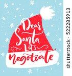 dear santa  let's negotiate.... | Shutterstock .eps vector #522285913