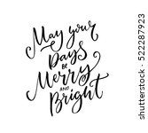 may your days be merry and... | Shutterstock .eps vector #522287923