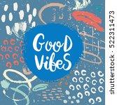 hand drawn phrase good vibes....   Shutterstock .eps vector #522311473