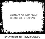 grunge frame   abstract texture....   Shutterstock .eps vector #522600697