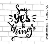 say yes to things. positive... | Shutterstock .eps vector #522822727