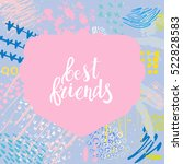 hand drawn phrase best friends. ... | Shutterstock .eps vector #522828583