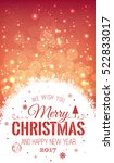 christmas and new year... | Shutterstock . vector #522833017