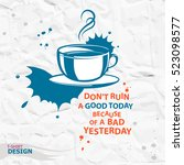 cup of coffee and inspirational ... | Shutterstock .eps vector #523098577