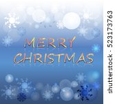 christmas greeting card. merry... | Shutterstock .eps vector #523173763