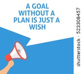 a goal without a plan is just a ... | Shutterstock .eps vector #523308457
