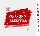 'season's greetings' christmas... | Shutterstock .eps vector #523493113