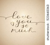 love you so much  vector... | Shutterstock .eps vector #523660363
