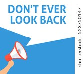 Don't Ever Look Back...