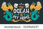 ocean is my home. vector quote... | Shutterstock .eps vector #523964257