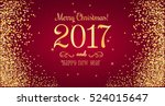 christmas 2017 and new year... | Shutterstock .eps vector #524015647