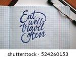 eat well travel often...   Shutterstock . vector #524260153