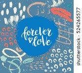 hand drawn phrase forever love. ...   Shutterstock .eps vector #524265577