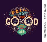 feel free and good every day.... | Shutterstock .eps vector #524416303
