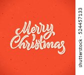 merry christmas calligraphic... | Shutterstock .eps vector #524457133