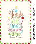 christmas quote. jingle bell... | Shutterstock .eps vector #524664913