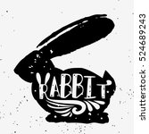 rabbit. hand drawn typography... | Shutterstock .eps vector #524689243