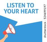 listen to your heart... | Shutterstock .eps vector #524699197