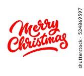 merry christmas  xmas... | Shutterstock .eps vector #524869597