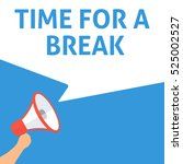 time for a break announcement.... | Shutterstock .eps vector #525002527