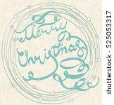 merry christmas hand lettering  ... | Shutterstock .eps vector #525053317