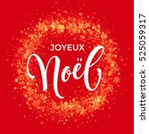 french merry christmas joyeux... | Shutterstock .eps vector #525059317