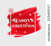 'season's greetings' holidays... | Shutterstock .eps vector #525405517