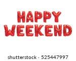 word happy weekend in english... | Shutterstock . vector #525447997