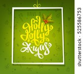 have a holly jolly xmas... | Shutterstock .eps vector #525586753