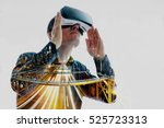 the man with glasses of virtual ... | Shutterstock . vector #525723313