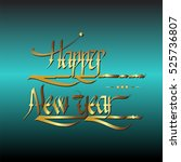 calligraphic happy new year... | Shutterstock .eps vector #525736807