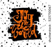 joy to the world concept hand... | Shutterstock .eps vector #525750067
