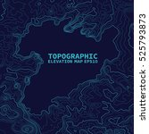 topographic map background... | Shutterstock .eps vector #525793873